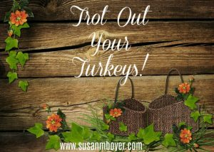 Trot Out Your Turkeys